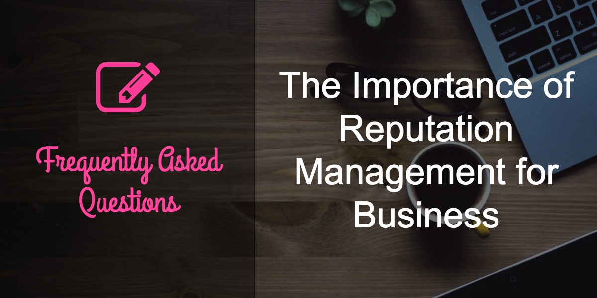 importance reputation management for business